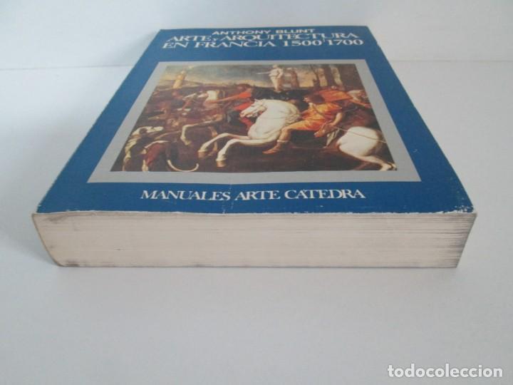 Libros de segunda mano: ANTHONY BLUNT. ARTE Y ARQUITECTURA EN FRANCIA 1500-1700. ARTE CATEDRA. 1977. VER FOTOS - Foto 3 - 148208490