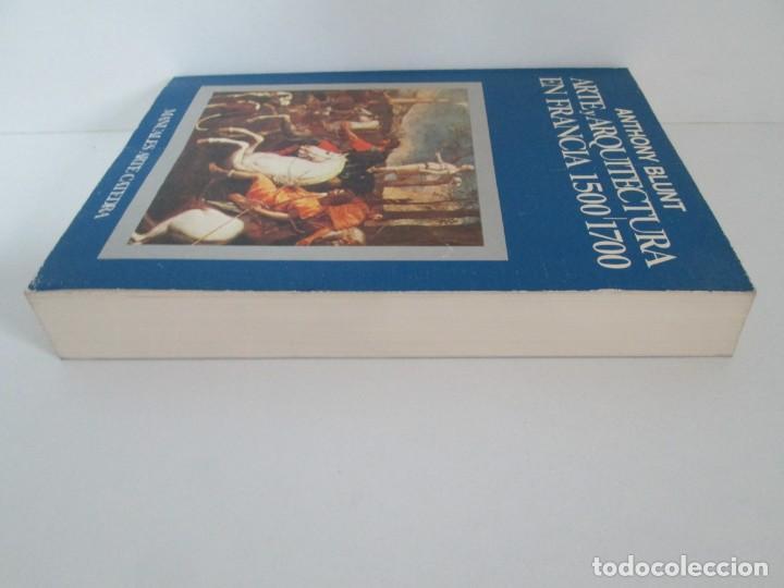 Libros de segunda mano: ANTHONY BLUNT. ARTE Y ARQUITECTURA EN FRANCIA 1500-1700. ARTE CATEDRA. 1977. VER FOTOS - Foto 4 - 148208490