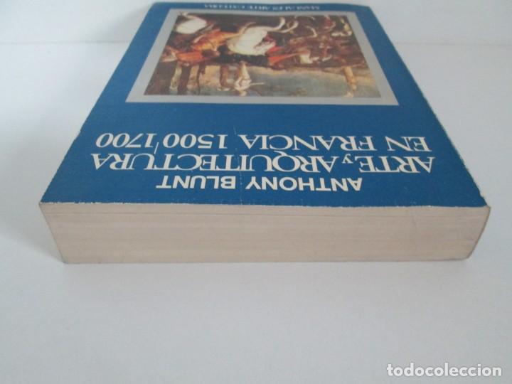 Libros de segunda mano: ANTHONY BLUNT. ARTE Y ARQUITECTURA EN FRANCIA 1500-1700. ARTE CATEDRA. 1977. VER FOTOS - Foto 5 - 148208490