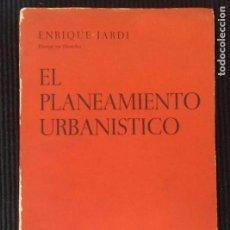 Libros de segunda mano: EL PLANEAMIENTO URBANISTICO. ENRIQUE JARDI. EDITORIAL BOSCH 1966. PRIMERA EDICION.. Lote 148788074