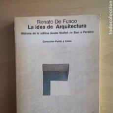 Libros de segunda mano: RENATO DE FUSCO - LA IDEA DE ARQUITECTURA. Lote 148790268