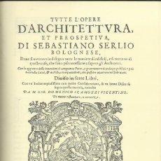 Libros de segunda mano: SEBASTIÁN SERLIO : TODAS LAS OBRAS DE ARQUITECTURA Y PERSPECTIVA. (2 TOMOS. OVIEDO, 1986). Lote 149368354