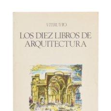 Libros de segunda mano: LOS DIEZ LIBROS DE ARQUITECTURA - VITRUVIO. Lote 149494190