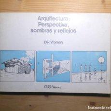 Libros de segunda mano: ARQUITECTURA PERSPECTIVA SOMBRAS Y REFLEJOS. Lote 149861050
