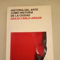 Libros de segunda mano: HISTORIA DEL ARTE COMO HISTORIA DE LA CIUDAD. Lote 150062706
