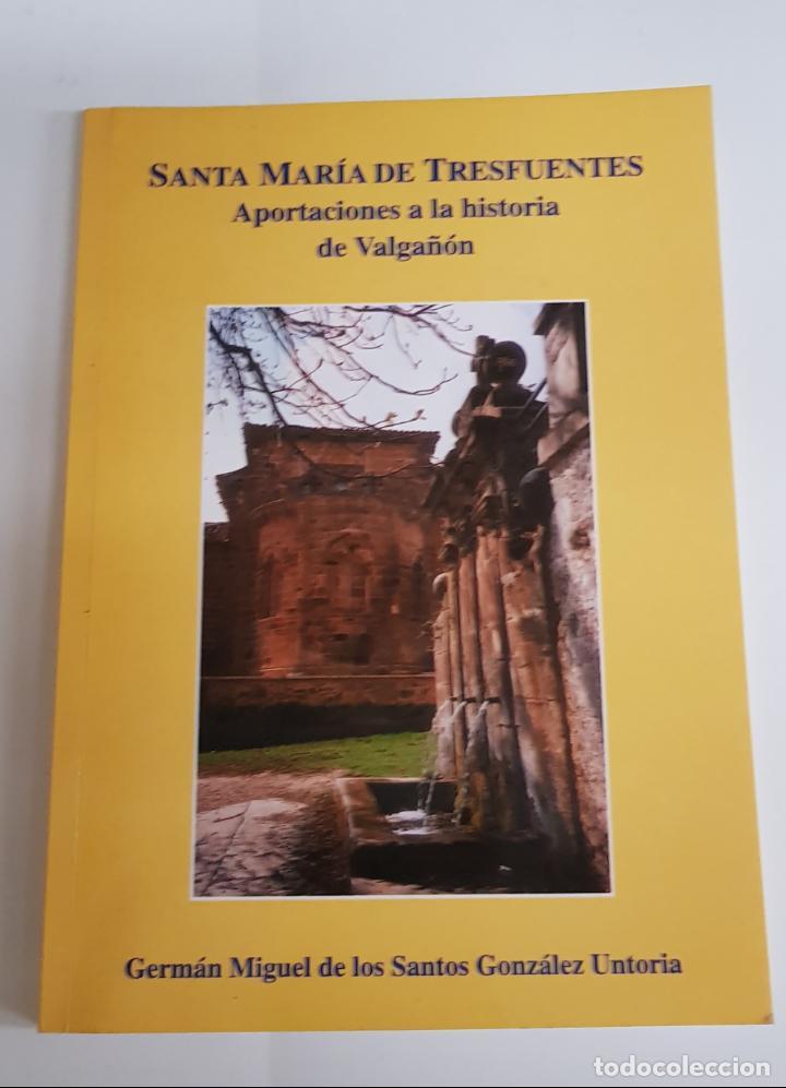 SANTA MARÍA DE TRESFUENTES. APORTACIONES A LA HISTORIA DE VALGAÑÓN. SANTOS GONZALEZ UNTORIA. - TDK1 (Libros de Segunda Mano - Bellas artes, ocio y coleccionismo - Arquitectura)