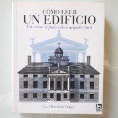 Libros de segunda mano: CÓMO LEER UN EDIFICIO: UN CURSO RÁPIDO SOBRE ARQUITECTURA / CAROL DAVIDSON / LISMA 2008. Lote 150656214