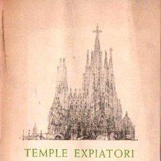 Libros de segunda mano: TEMPLE EXPIATORI SAGRADA FAMILIA BARCELONA (1952). Lote 150659314