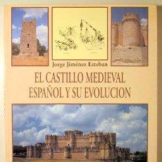 Libros de segunda mano: JIMÉNEZ, JORGE - EL CASTILLO MEDIEVAL ESPAÑOL Y SU EVOLUCIÓN - MADRID 1995 - MUY ILUSTRADO. Lote 150711774