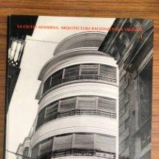 Libros de segunda mano: LA CIUTAT MODERNA-ARQUITECTURA RACIONALISTA A VALÈNCIA-VOLUMEN 1-AÑO 1997.. Lote 150741132