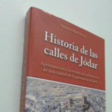 Libros de segunda mano: HISTORIA DE LAS CALLES DE JÓDAR, APROXIMACIÓN A LA EVOLUCIÓN URBANÍSTICA DE UNA CIUDAD DE LA PROVINC. Lote 150773302