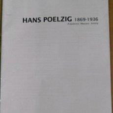 Libros de segunda mano: HANS POELZIG, 1869-1936. ARQUITECTO, MAESTRO, ARTISTA. INSTITUTO DE RELACIONES INTERNACIONALES. Lote 151418666