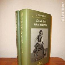 Libros de segunda mano: DESDE LOS AÑOS INCIERTOS / ENTUSIASMOS COMPARTIDOS... - ORIOL BOHIGAS - ANAGRAMA, MUY BUEN ESTADO. Lote 151451174