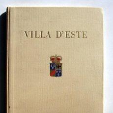 Libros de segunda mano: HISTORIA DE LA VILLA D'ESTE, POR NINO PODENZANI. TEXTO EN FRACÉS.. Lote 151515706