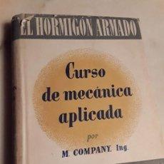 Libros de segunda mano: EL HORMIGÓN ARMADO - CURSO DE MECÁNICA APLICADA -, DE M. COMPANY. GUSTAVO GILI. TAPA DURA.. Lote 151547814