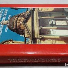 Libros de segunda mano: MAESTROS DE OBRAS Y ARQUITECTOS DEL PERIODO ILUSTRADO EN ZARAGOZA / JOSE LABORDA YNEVA / DPZ ARA. Lote 151619106