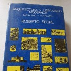 Libros de segunda mano: ARQUITECTURA Y URBANISMO MODERNOS-CAPITALISMO Y SOCIALISMO-, DE ROBERTO SEGRE. CUBA1988. UNICO EN TC. Lote 144659374