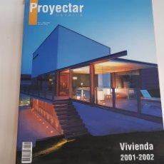 Libros de segunda mano: PROYECTAR NAVARRA - VIVIENDA 2001-2002 - N 71 - MAYO 2002 - ARM06. Lote 151802504