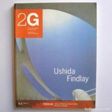 Libros de segunda mano: 2G N.6, 1998/II. USHIDA FINDLAY. NEXUS - GUSTAVO GILI ARQUITECTURA .- DESCATALOGADA. Lote 152124034