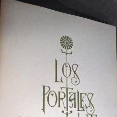 Libros de segunda mano: LOS PORTALES MODERNISTAS. MANUEL GARCIA- MARTIN. CATALANA DE GAS I ELECTRICIDAD 1979 BARCELONA. . Lote 152423990