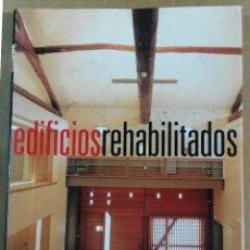 Libros de segunda mano: EDIFICIOS REHABILITADOS, INSTITUTO MONSA DE EDICIONES, BARCELONA, 1999. Lote 152641158