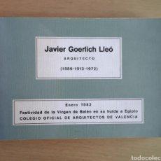 Libros de segunda mano: JAVIER GOERLICH LLEO - ARQUITECTO 1986 1913 1972. Lote 152749992