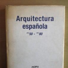 Libros de segunda mano: ARQUITECTURA ESPAÑOLA - AÑOS 50 AÑOS 80. Lote 152754501