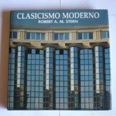 Libros de segunda mano: CLASICISMO MODERNO - ROBERT A. M. STERN. Lote 152853022