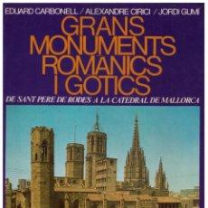 Libros de segunda mano: GRANS MONUMENTS ROMÀNICS I GÒTICS - EDUARD CARBONELL, ALEXANDRE CIRICI Y JORDI GUMÍ. Lote 153177118