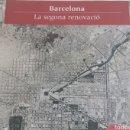 Libros de segunda mano: BARCELONA LA SEGONA RENOVACIÓ. Lote 153214102