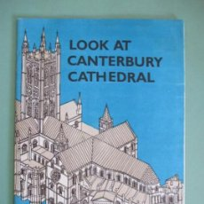 Libros de segunda mano: LOOK AT CANTERBURY CATHEDRAL. . Lote 153466934