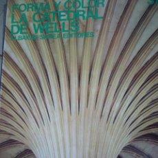 Libros de segunda mano: LA CATEDRAL DE WELLS (FORMA Y COLOR Nº 37). Lote 153655578