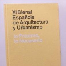 Libros de segunda mano: ARQUITECTO ARQUITECTURA .XI . BIENAL ESPAÑOLA DE ARQUITECTURA Y URBANISMO LO PRÓXIMO LO NECESARIO. Lote 153880269