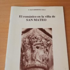 Libros de segunda mano: EL ROMÁNICO EN LA VILLA DE SAN MATEO (F. MATARREDONA SALA). Lote 154649402