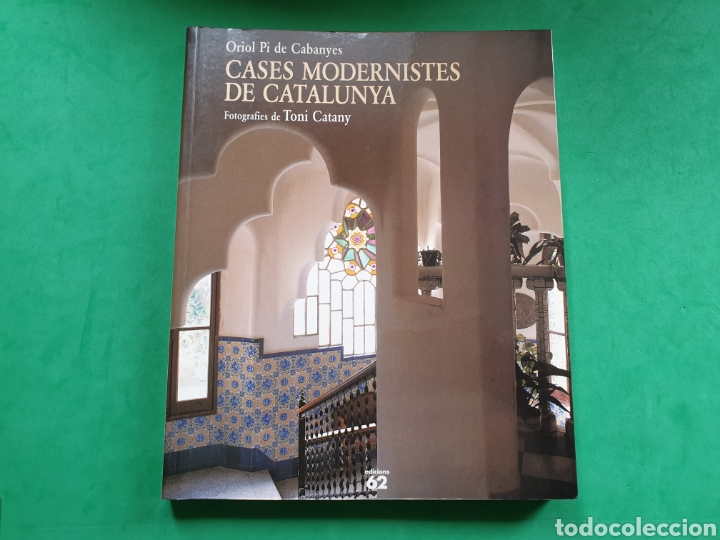 CASES MODERNISTES DE CATALUNYA. FOTOGRAFIAS TONI CATANY. EDICIONS 62 (Libros de Segunda Mano - Bellas artes, ocio y coleccionismo - Arquitectura)