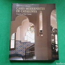 Libros de segunda mano: CASES MODERNISTES DE CATALUNYA. FOTOGRAFIAS TONI CATANY. EDICIONS 62. Lote 154908094