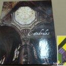 Libros de segunda mano: PEÑA MARTINEZ, JOSÉ: CATEDRALES DE ESPAÑA. Lote 154972558