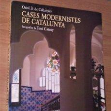 Libros de segunda mano: ORIOL PI DE CABANYES - CASES MODERNISTES DE CATALUNYA - EDICIONS 62, 1998. Lote 155424742
