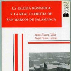 Libros de segunda mano: LIBRO - LA IGLESIA ROMÁNICA Y LA REAL CLERECÍA DE SAN MARCOS DE SALAMANCA - 1990 - ÁLVAREZ - RIESCO. Lote 155495826