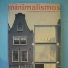 Libros de segunda mano: MINIMALISMOS - ANATXU ZABALBEASCOA / JAVIER RODRIGUEZ MARCOS - GUSTAVO GILI, 2001 (BUEN ESTADO). Lote 155764482