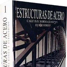 Libros de segunda mano: ESTRUCTURAS DE ACERO. CÁLCULO, NORMA BÁSICA Y EUROCÓDIGO . (ARGUELLES... INGENIERIA. ARQUITECTURA. Lote 155876626