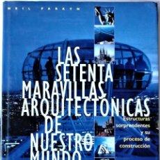 Libros de segunda mano: NEIL PARKYN - SETENTA MARAVILLAS ARQUITECTONICAS DE NUESTRO MUNDO. Lote 155897854