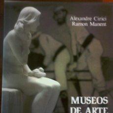 Libros de segunda mano: ALEXANDRE CIRICI - RAMON MANENT - MUSEOS DE ARTE CATALANES. Lote 155898594