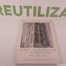 Libros de segunda mano: ARTES ALMORAVIDE Y ALMOHADE.LEOPOLDO TORRES.1955. Lote 155907284