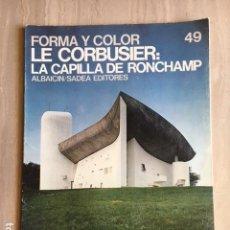 Libros de segunda mano: REVISTA FORMA Y COLOR Nº 49 DEDICADO A LE CORBUSIER. Lote 155921874
