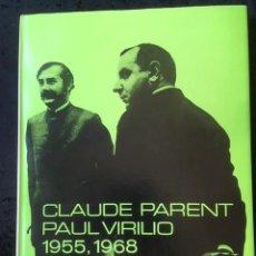 Libros de segunda mano: CLAUDE PARENT / PAUL VIRILIO 1855, 1968 ARQUITECTOS. Lote 155922846