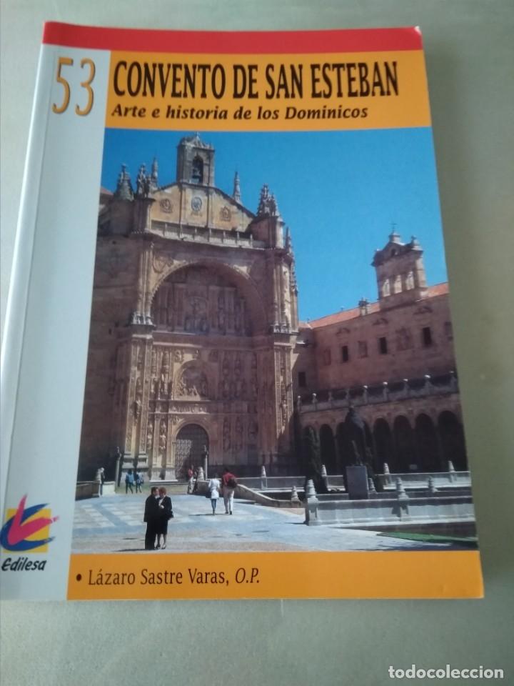 CONVENTO DE SAN ESTEBAN. SALAMANCA. ARTE E HISTORIA DE LOS DOMINICOS. (Libros de Segunda Mano - Bellas artes, ocio y coleccionismo - Arquitectura)