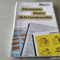 Libros de segunda mano: DICCIONARIO BÁSICO DE CONSTRUCCIÓN. JOSÉ ZURITA RUIZ.. Lote 156592530