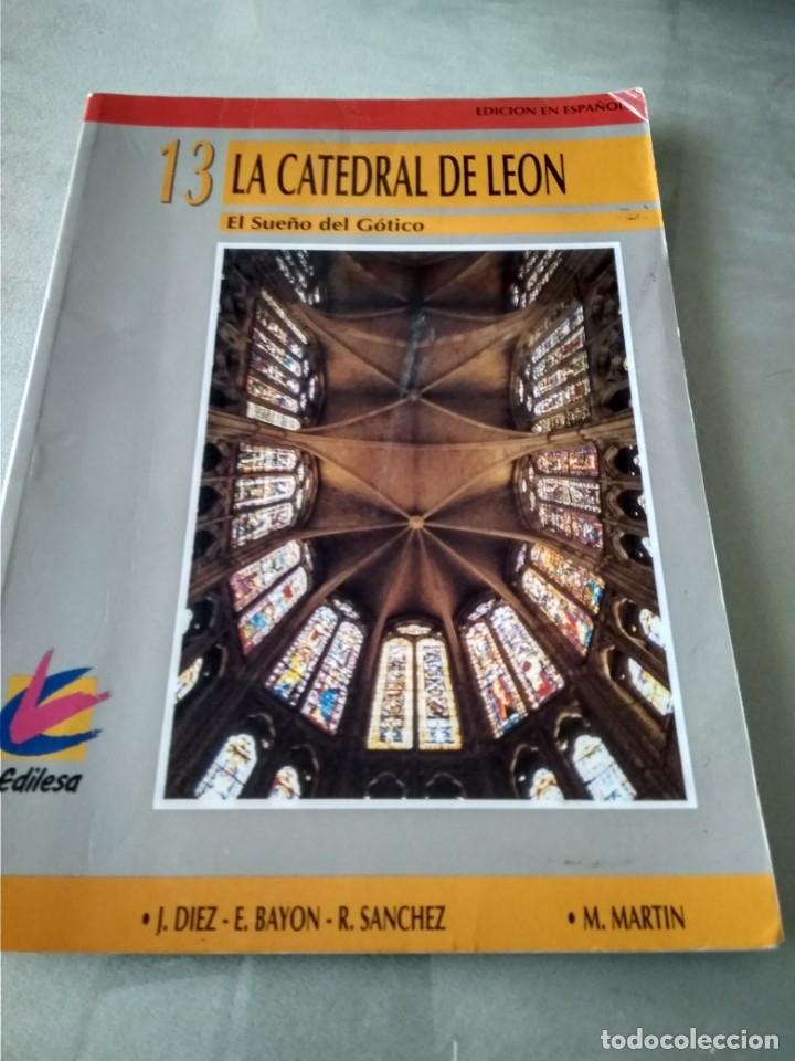 LA CATEDRAL DE LEÓN. EL SUEÑO DEL GÓTICO. (Libros de Segunda Mano - Bellas artes, ocio y coleccionismo - Arquitectura)