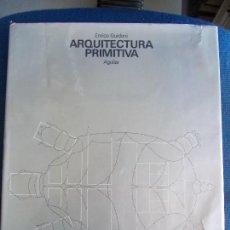 Libros de segunda mano: ARQUITECTURA PRIMITIVA ENRICO GUIDONI EDITORIAL AGUILAR. Lote 156818334